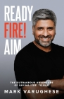 Ready, Fire! Aim: The Outrageous Adventure of Saying 'Yes' to God Cover Image