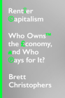 Rentier Capitalism: Who Owns the Economy, and Who Pays for It? Cover Image