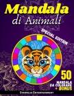 Mandala di Animali: 50 Fantastici Mandala per Bambini da Colorare. Il Passatempo Perfetto per Rilassarsi, Stimolando Concentrazione e Crea Cover Image