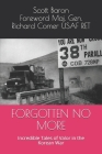 Forgotten No More: Incredible Tales of Valor in the Korean War Cover Image