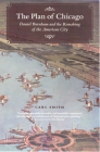 The Plan of Chicago: Daniel Burnham and the Remaking of the American City (Chicago Visions and Revisions) Cover Image