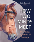 How Two Minds Meet: The Mental Dynamics of Dressage Cover Image