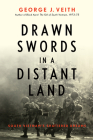 Drawn Swords in a Distant Land: South Vietnam's Shattered Dreams Cover Image