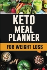 Keto Meal Planner for Weight Loss: Every Day is a Fresh Start: You Can Do This! - 12 Week Ketogenic Food Log to Plan and Track Your Meals - 90 Day Low Cover Image