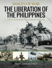 The Liberation of the Philippines (Images of War) Cover Image
