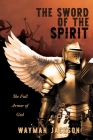 The Sword of the Spirit: The Full Armor of God Cover Image