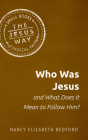 Who Was Jesus and What Does It Mean to Follow Him? Cover Image