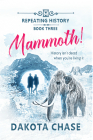 Mammoth! (Repeating History #3) Cover Image