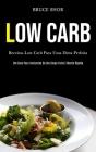 Low Carb: Receitas low carb para uma dieta perfeita (Um guia para iniciantes de um corpo forte e mente rápida) Cover Image