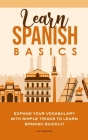 Learn Spanish Basics: Expand your Vocabulary with Simple Tricks to Learn Spanish Quickly! Cover Image