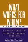 What Works for Whom?, Second Edition: A Critical Review of Psychotherapy Research Cover Image
