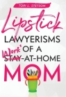 Lipstick Lawyerisms of a Work-at-Home Mom Cover Image