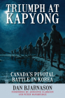 Triumph at Kapyong: Canada's Pivotal Battle in Korea Cover Image