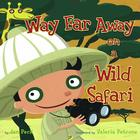 Way Far Away on a Wild Safari Cover Image