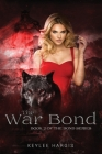 The War Bond: Book 2 of The Bond Series Cover Image