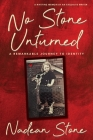 No Stone Unturned: A Remarkable Journey To Identity Cover Image
