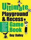 The Ultimate Playground & Recess Game Book Cover Image