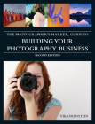 The Photographer's Market Guide to Building Your Photography Business Cover Image
