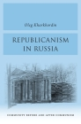 Republicanism in Russia: Community Before and After Communism Cover Image