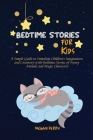 Bedtime Stories for Kids: A Simple Guide to Stimulate Children's Imagination and Creativity with Bedtimes Stories of Funny Animals and Magic Cha Cover Image
