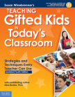 Teaching Gifted Kids in Today's Classroom: Strategies and Techniques Every Teacher Can Use (Free Spirit Professional™) Cover Image