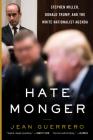 Hatemonger: Stephen Miller, Donald Trump, and the White Nationalist Agenda Cover Image