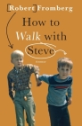 How to Walk with Steve Cover Image