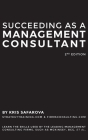 Succeeding as a Management Consultant: Learn the skills used by the leading management consulting firms, such as McKinsey, BCG, et al.: Learn the skil Cover Image