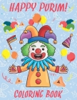 Happy Purim Coloring Book: Fun Purim coloring and History For Boys And Girls With Cute and Simple Illustrations for Kids Cover Image