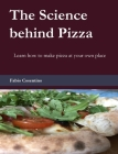 The Science behind Pizza: Learn how to make pizza at your own place Cover Image