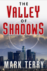 The Valley of Shadows: A Derek Stillwater Thriller Cover Image