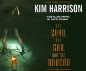 The Good, the Bad, and the Undead (Hollows (Blackstone Audio) #2) Cover Image