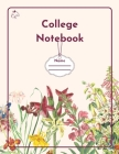 College Notebook: Student workbook Journal Diary Wild Flowers cover notepad by Raz McOvoo Cover Image