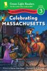 Celebrating Massachusetts: 50 States to Celebrate (Green Light Readers Level 3) Cover Image