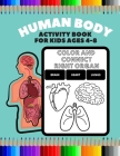 Human Body Activity Book For Kids Ages 4-8: My First Medical Anatomy and Physiology Coloring Workbook, Gift idea for Boys and Girls Cover Image