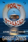 Port Starbird: A Storm Ketchum Adventure Cover Image