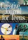 The Creative Journal for Teens, Second Edition: Making Friends With Yourself Cover Image