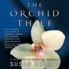 The Orchid Thief Lib/E: A True Story of Beauty and Obsession Cover Image