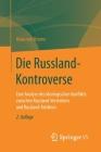 Die Russland-Kontroverse: Eine Analyse Des Ideologischen Konflikts Zwischen Russland-Verstehern Und Russland-Kritikern Cover Image
