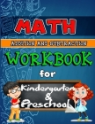 Math Workbook for Kindergarten and Preschool: Addition and Subtraction Activity Book, Ages 2 to 5, Easy and Fun Learning the Basics Cover Image