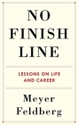 No Finish Line: Lessons on Life and Career Cover Image