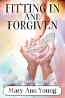 Fitting In And Forgiven Cover Image