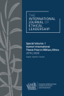 The International Journal of Ethical Leadership Special Volume: 1: Inamori International Thesis Prize in Military Ethics 2019-2020 Cover Image