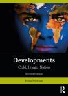 Developments: Child, Image, Nation Cover Image