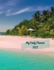 My Daily Planner 2021: Day To Day 24-Hour Organizer With To-Do List Exotic Island Cover 8.5x11 Inches Cover Image