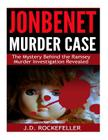 JonBenet Murder Case: The Mystery Behind the Ramsey Murder Investigation Revealed Cover Image
