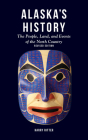 Alaska's History, Revised Edition: The People, Land, and Events of the North Country Cover Image