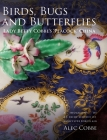 Birds, Bugs and Butterflies: Lady Betty Cobbe's 'peacock' China: A Biography of an Irish Service of Worcester Porcelain Cover Image