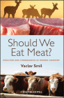 Should We Eat Meat?: Evolution and Consequences of Modern Carnivory Cover Image
