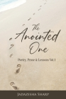 The Anointed One: Poetry, Prose & Lessons Vol.1 Cover Image